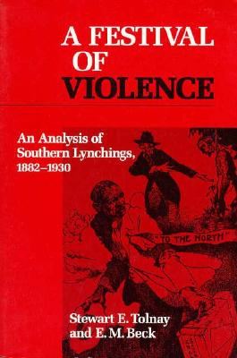 A Festival of Violence By Tolnay, Stewart E./ Beck, Elwood Meredith